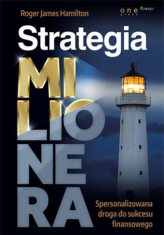 Okładka książki/ebooka Strategia Milionera. Spersonalizowana droga do sukcesu finansowego