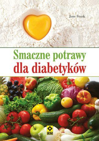 Okładka książki/ebooka Smaczne potrawy dla diabetyków