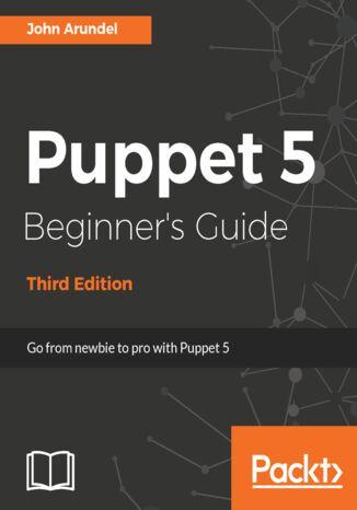 Okładka książki/ebooka Puppet 5 Beginner's Guide - Third Edition
