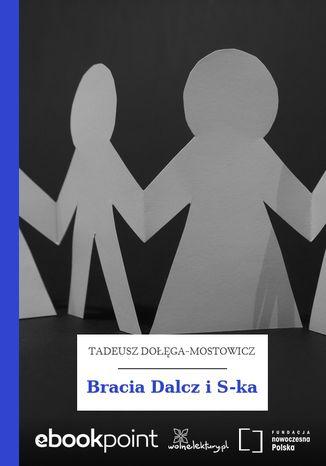 Okładka książki/ebooka Bracia Dalcz i S-ka