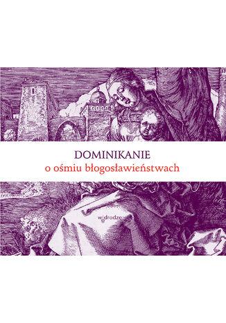 Okładka książki/ebooka Dominikanie o ośmiu błogosławieństwach