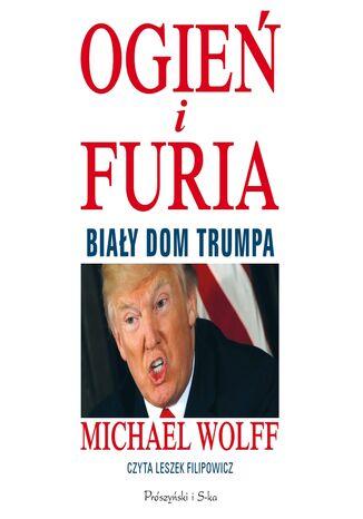 Okładka książki/ebooka Ogień i furia. Biały Dom Trumpa
