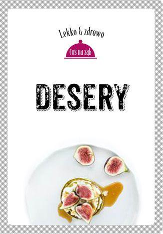 Okładka książki/ebooka Desery. Lekko i zdrowo