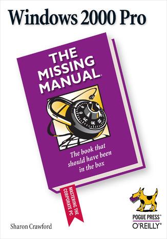 Okładka książki Windows 2000 Pro: The Missing Manual. The Missing Manual