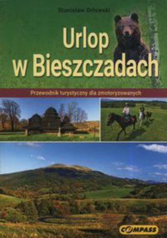 Okładka książki/ebooka Urlop w Bieszczadach. Przewodnik turystyczny dla zmotoryzowanych