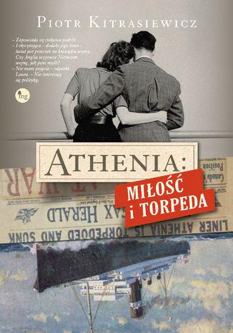 Okładka książki/ebooka Athenia. Miłość i torpeda
