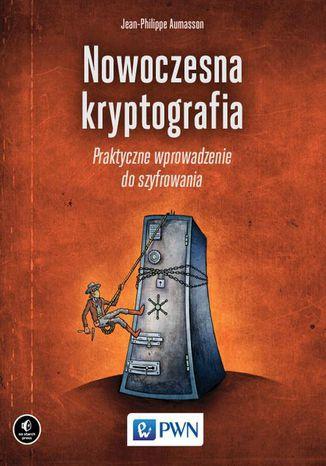 Okładka książki/ebooka Nowoczesna kryptografia. Praktyczne wprowadzenie do szyfrowania