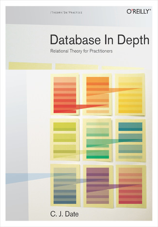 Okładka książki/ebooka Database in Depth. Relational Theory for Practitioners