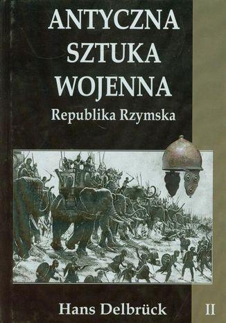 Okładka książki/ebooka Antyczna sztuka wojenna Tom 2