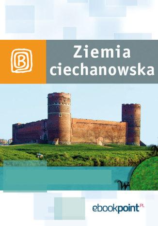 Okładka książki Ziemia Ciechanowska. Miniprzewodnik
