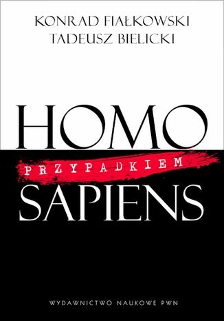 Okładka książki/ebooka Homo przypadkiem Sapiens