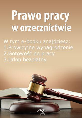 Okładka książki/ebooka Prawo pracy w orzecznictwie, wydanie czerwiec 2014 r