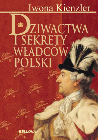 Okładka książki/ebooka Dziwactwa i sekrety władców Polski