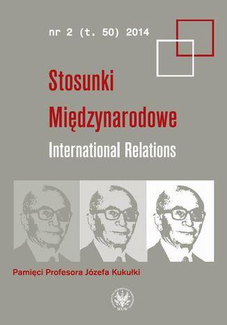 Okładka książki/ebooka Stosunki międzynarodowe. International Relations 2014/2 (50)