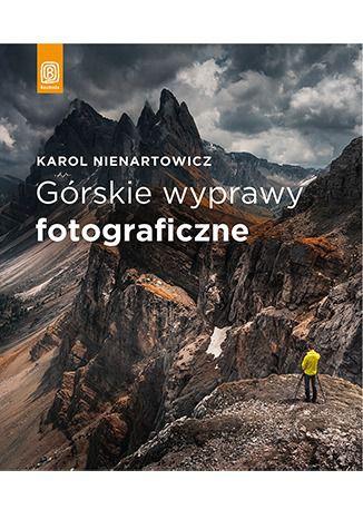 Okładka książki Górskie wyprawy fotograficzne