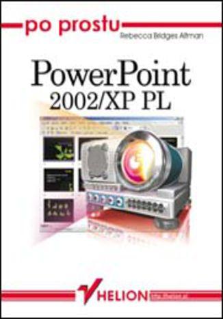 Okładka książki/ebooka Po prostu PowerPoint 2002/XP PL