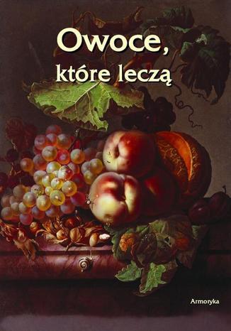 Okładka książki/ebooka Owoce które leczą