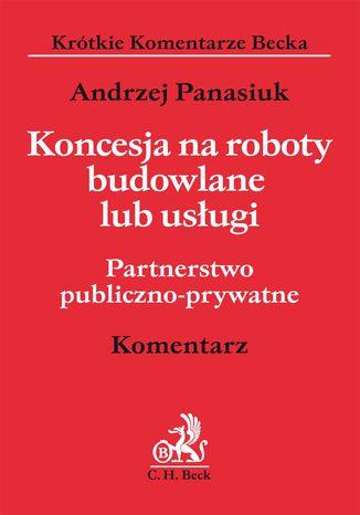 Okładka książki/ebooka Koncesja na roboty budowlane lub usługi