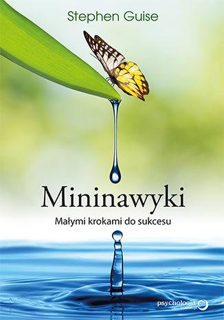 Okładka książki/ebooka Mininawyki. Małymi krokami do sukcesu