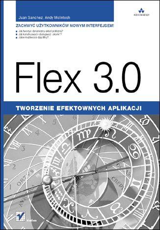 Okładka książki/ebooka Flex 3.0. Tworzenie efektownych aplikacji