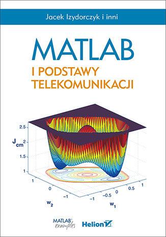 Okładka książki/ebooka MATLAB i podstawy telekomunikacji