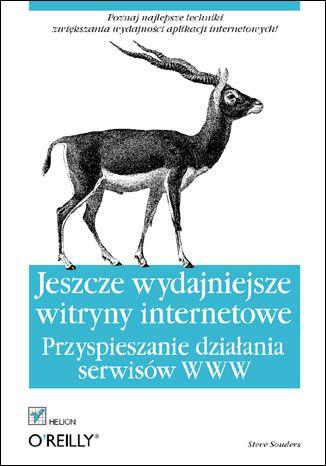 Okładka książki/ebooka Jeszcze wydajniejsze witryny internetowe. Przyspieszanie działania serwisów WWW