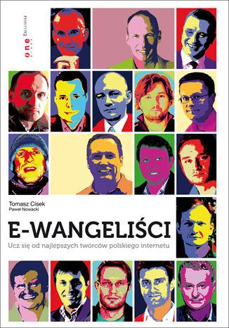 Okładka książki/ebooka E-wangeliści. Ucz się od najlepszych twórców polskiego internetu