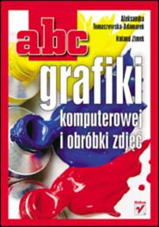 Okładka książki ABC grafiki komputerowej i obróbki zdjęć