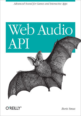 Okładka książki/ebooka Web Audio API. Advanced Sound for Games and Interactive Apps