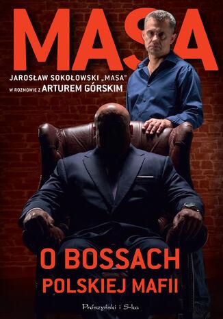 Okładka książki/ebooka Masa o bossach polskiej mafii. Jarosław Sokołowski