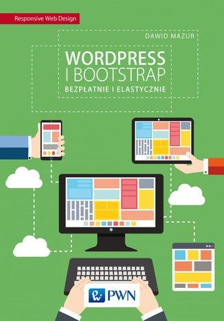 Okładka książki/ebooka Wordpress i Bootstrap. Bezpłatnie i elastycznie