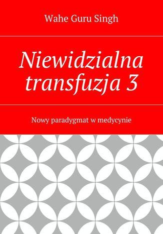 Okładka książki/ebooka Niewidzialna transfuzja3