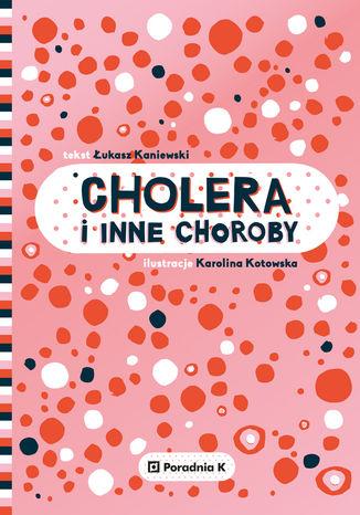 Okładka książki/ebooka Cholera i inne choroby