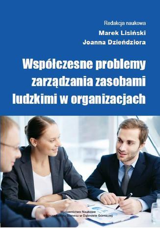 Okładka książki/ebooka Współczesne problemy zarządzania zasobami ludzkimi w organizacjach