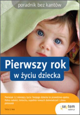 Okładka książki/ebooka Pierwszy rok w życiu dziecka. Poradnik bez kantów