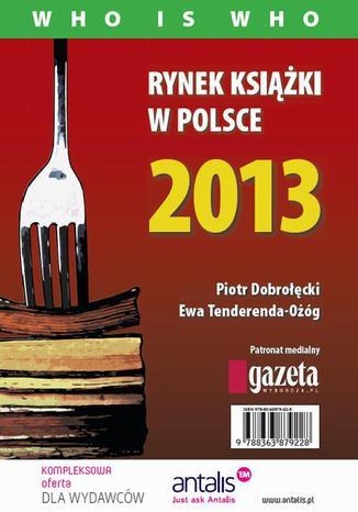 Okładka książki/ebooka Rynek książki w Polsce 2013. Who is who
