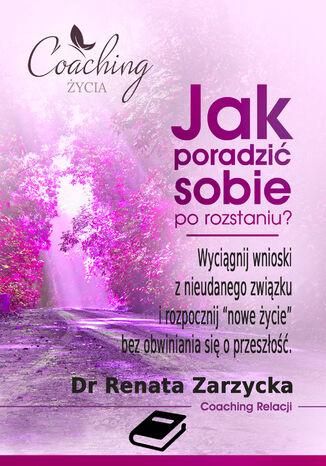 Okładka książki/ebooka Jak poradzić sobie po rozstaniu? Wyciągnij wnioski z nieudanego związku  i rozpocznij