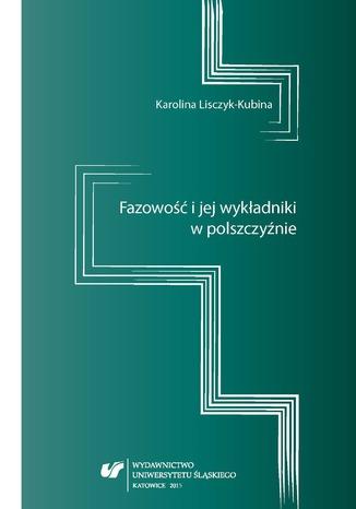 Okładka książki/ebooka Fazowość i jej wykładniki w polszczyźnie