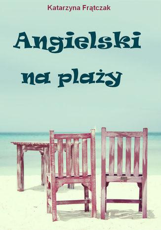 Okładka książki/ebooka Angielski na plaży