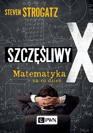 Okładka książki/ebooka Szczęśliwy X. Matematyka na co dzień