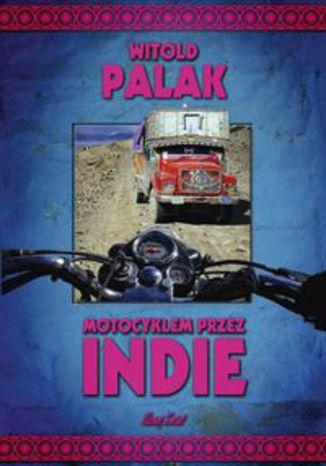 Okładka książki/ebooka Motocyklem przez Indie