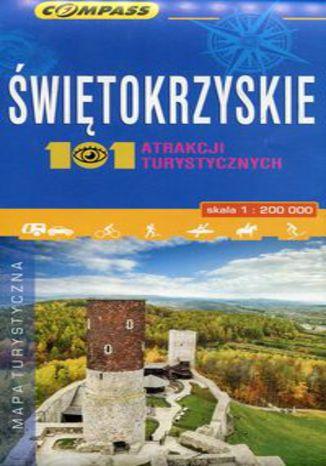 Okładka książki/ebooka Świętokrzyskie 101 atrakcji turystycznych mapa turystyczna 1:200 000