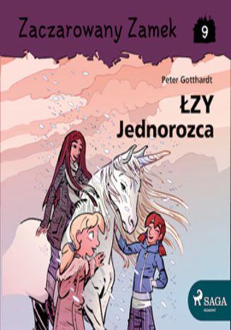 Okładka książki/ebooka Zaczarowany Zamek 9 - Łzy Jednorożca