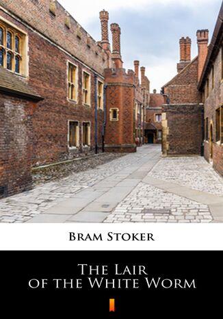 Okładka książki/ebooka The Lair of the White Worm