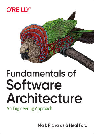 Okładka książki/ebooka Fundamentals of Software Architecture. An Engineering Approach