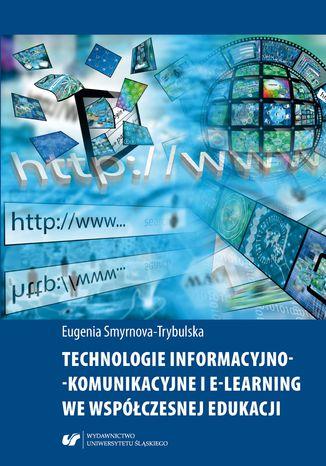 Okładka książki/ebooka Technologie informacyjno-komunikacyjne i e-learning we współczesnej edukacji