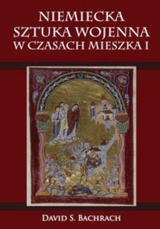 Okładka książki/ebooka Niemiecka sztuka wojenna w czasach Mieszka I