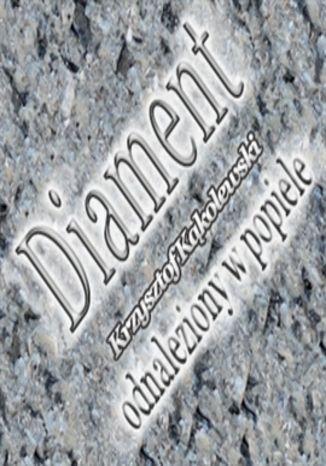 Okładka książki/ebooka Diament odnaleziony w popiele