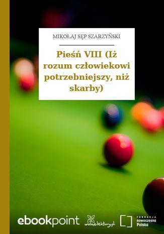 Okładka książki/ebooka Pieśń VIII (Iż rozum człowiekowi potrzebniejszy, niż skarby)