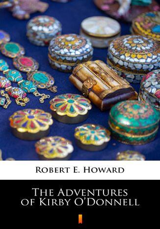 Okładka książki/ebooka The Adventures of Kirby ODonnell